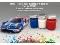 ZP1415 Ford GT Le Mans 2016 - Daytona 2016 set 3 x 30 ml Paint Material